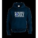 All I Care Hockey Unisex Hoodie