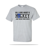 All I Care Hockey Unisex Tee