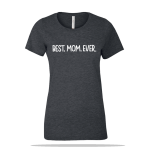 Best Mom Ever Ladies Tee