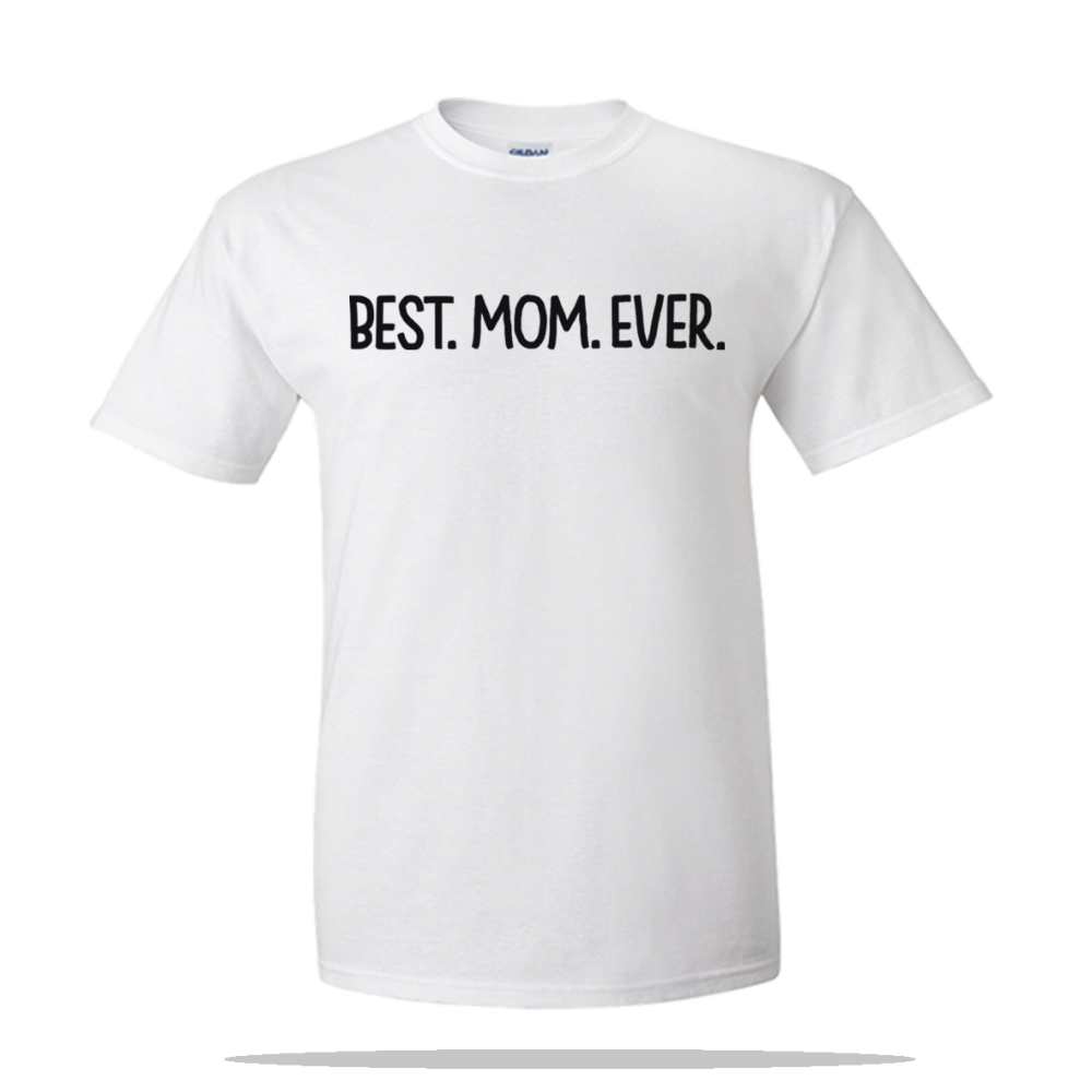 Best Mom Ever Unisex Tee