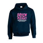 Bitch Please Unisex Hoodie
