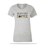 But First Coffee Ladies Tee