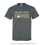But First Coffee Unisex Tee