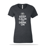 Keep Calm Drink On Ladies Tee