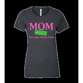 Mom Off Duty Ladies Tee