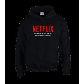 Netflix Is Better Unisex Hoodie