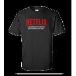 Netflix Is Better Unisex Tee