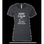 Not That Calm Ladies Tee
