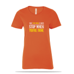 Stop When Done Ladies Tee
