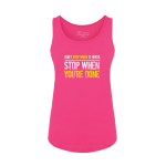 Stop When Done Ladies Tank Top