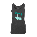 Work For It Ladies Tank Top