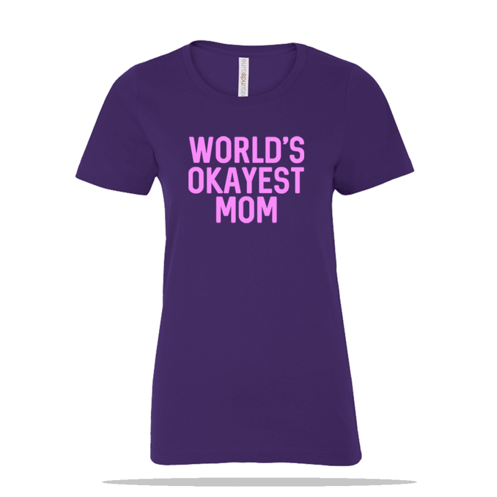 Worlds Okayest Mom Ladies Tee