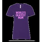 Worlds Okayest Mom Ladies Tee