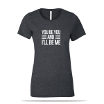 You Be You Ladies Tee
