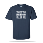 You Be You Unisex Tee
