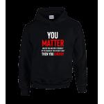 You Matter Unisex Hoodie