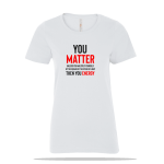 You Matter Ladies Tee