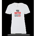 You Matter Ladies Tee